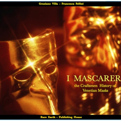 """I MASCARERI : the Craftsmen  History of Venetian Masks"""