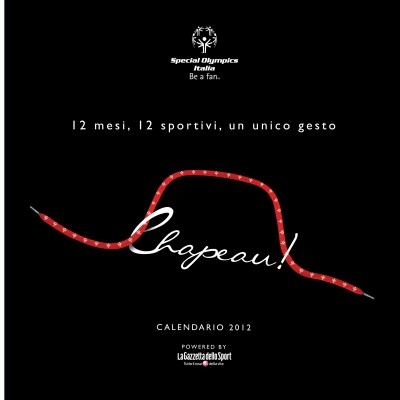 """ CHAPEAU ! "" – SPECIAL OLYMPICS ITALIA – CALENDAR 2012"